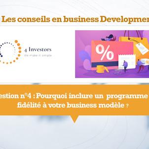 Question n°4 : Pourquoi inclure un  programme de fidélité à votre business modèle ?