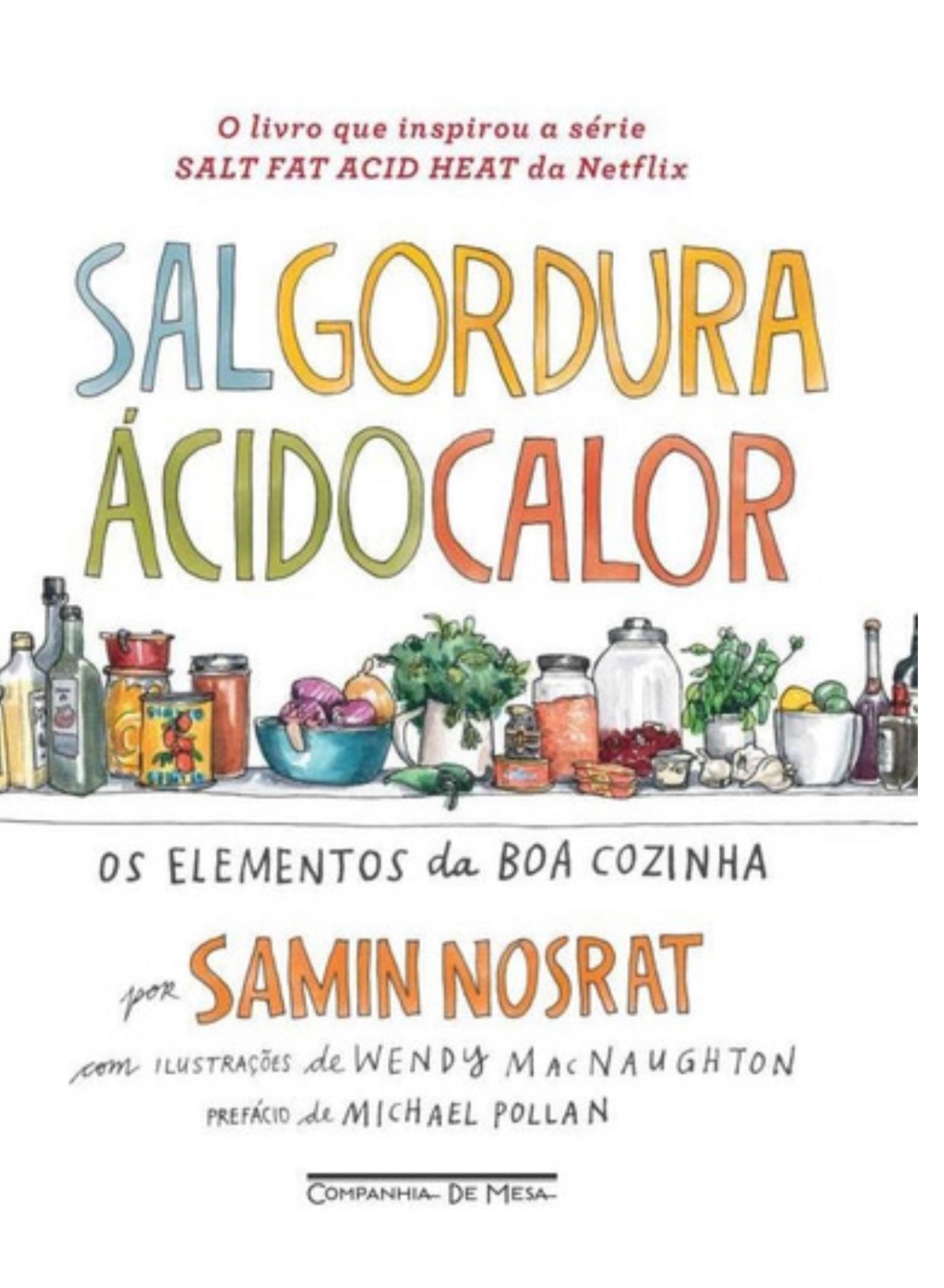 Livro SAL GORDURA ACIDO E CALOR, Samin Nosrat