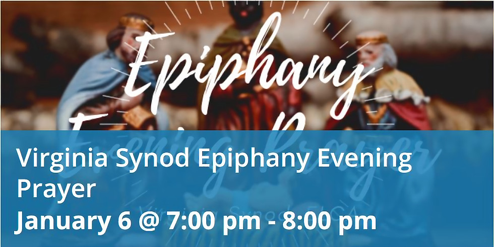 Epiphany Evening Prayer from the Synod of Virginia
