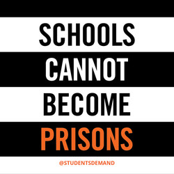 Schools Cannot Become Prisons