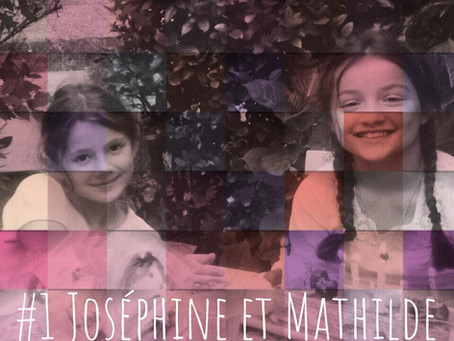 #1 - Joséphine & Mathilde