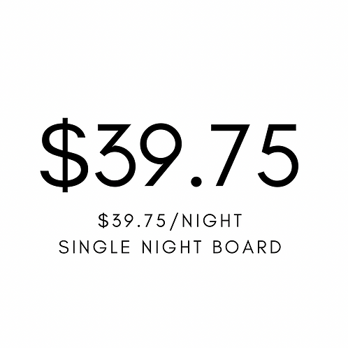 Single Night Boarding