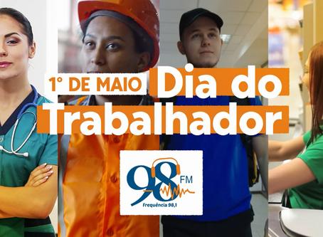 Mensagem do dia do trabalhador (1º/maio) | 98FM