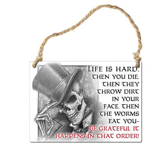 Life is Hard' Gentleman Skeleton Mini Door Sign