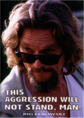 This aggression will not stand, Man. The Big Lebowski Magnet