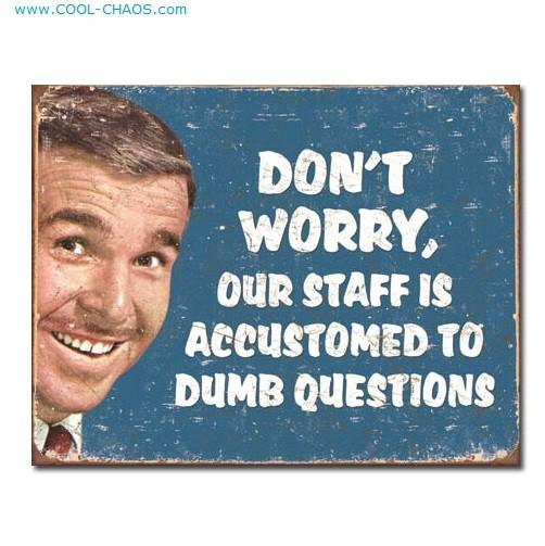 Dumb Questions Sign