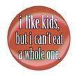 Gag Gift Button #21 No like kids?