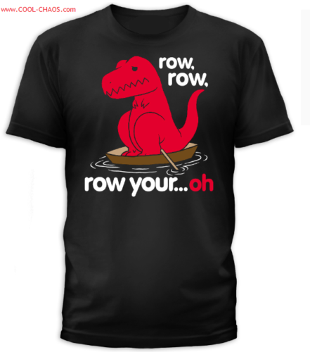 Row your boat T-Rex T-Shirt / Funny Mens Tee