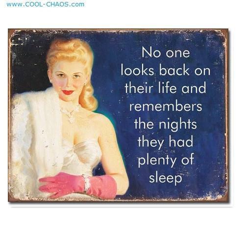No need sleep lady - Funny Ephemera Tin Sign