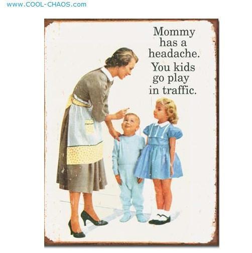 Mommy has a headache Ephermera Mother Sign