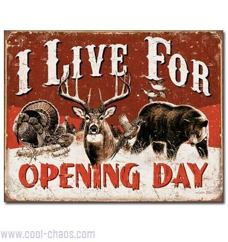 I live for Opening Day Hunting Sign
