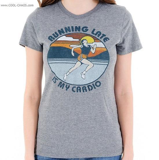 Running Late T-Shirt / Funny Always Late Tee- 'Running Late is my Cardio!'-