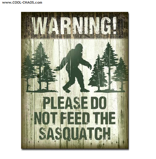 Bigfoot Tin Sign / Warning! Do not feed the Sasquatch Sign