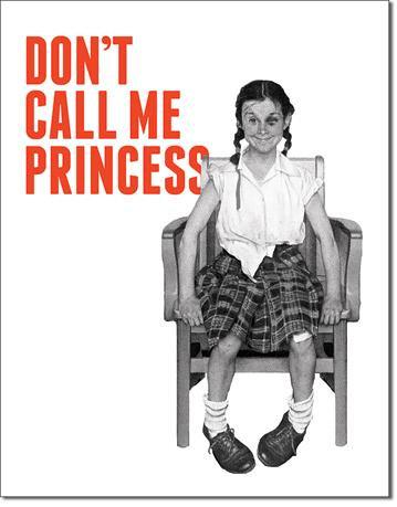 Don't call me Princess Sign / Retro Tom Boy Tin Sign
