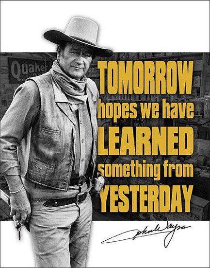 Tomorrow Hopes We Learned John Wayne Tin Sign