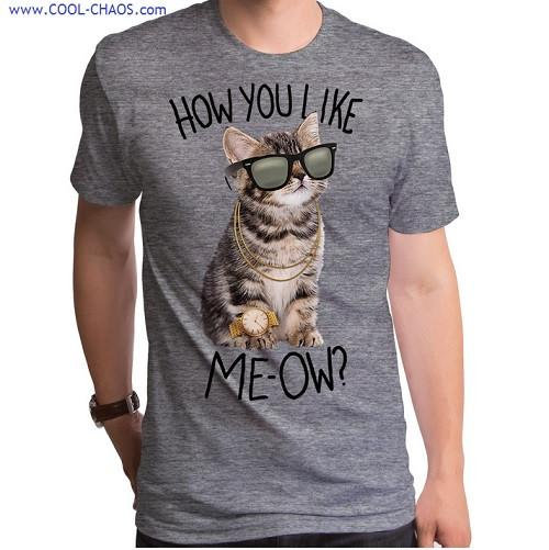 How you like me Meow Sunglasses Cool Cat T-Shirt