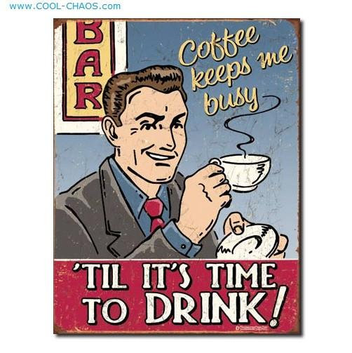 Coffee Til' it's time to drink Sign