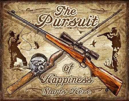 Pursuit of Happiness Fishing Hunting Tin Sign