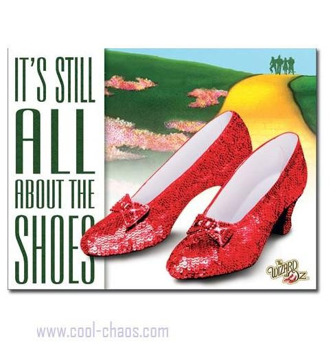 It's All About the Shoes! Ruby Slippers The Wizard of Oz Sign