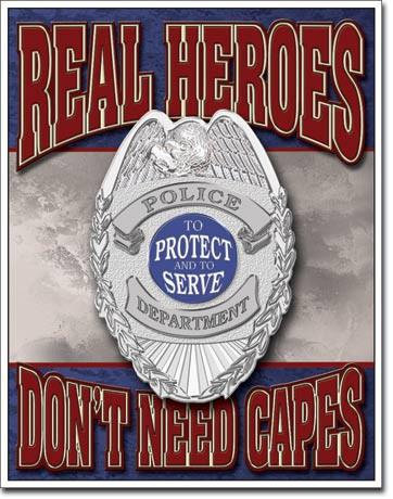 Real Heroes Don't Wear Capes Police Tin Sign