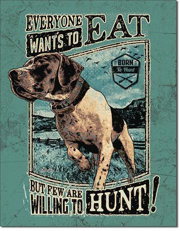 Hunting Dog Born to Hunt Tin Sign