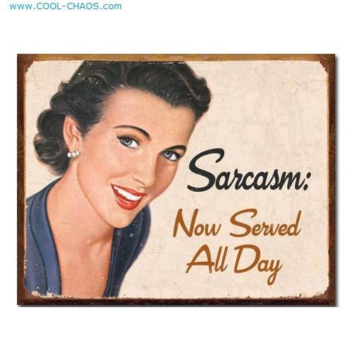 Served all day Sarcasm Lady Sign