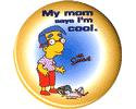 Milhouse The Simpsons Button - My mom says I'm Cool