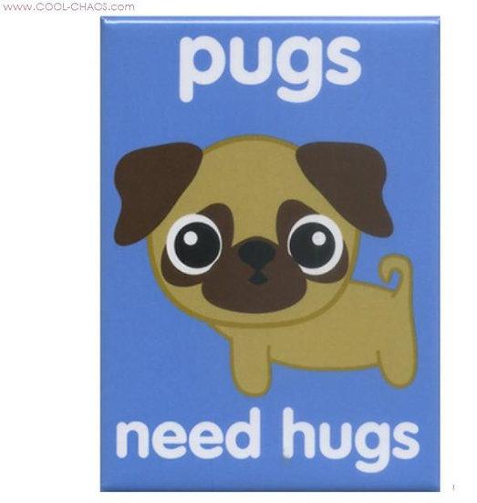 Pugs need Hugs! Pug Magnet