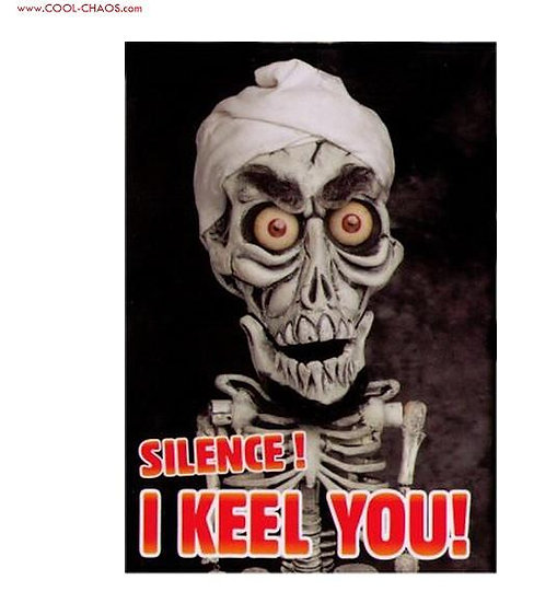 Jeff Dunham Achmed Magnet-Silence! I keel you!