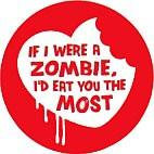 I'd eat you Most! I'm a Zombie Button
