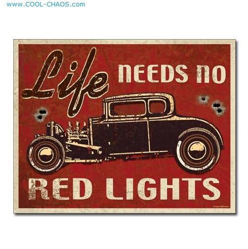 Life needs no red lights distressed retro sign