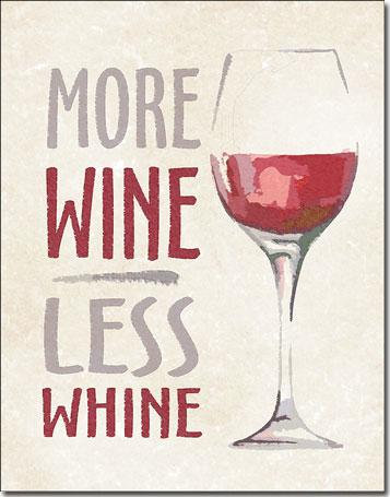 Less whine, More Wine Lovers Tin Sign