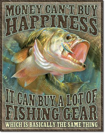 Money can't buy happiness Fishing Tin Sign