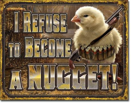 I refuse to become a Nugget! Cute Chicken Tin Sign