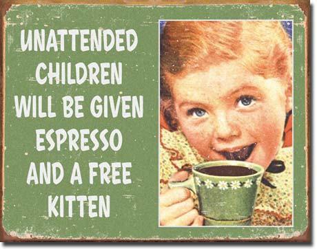 Unattended Children get a Free Kitten Tin Sign