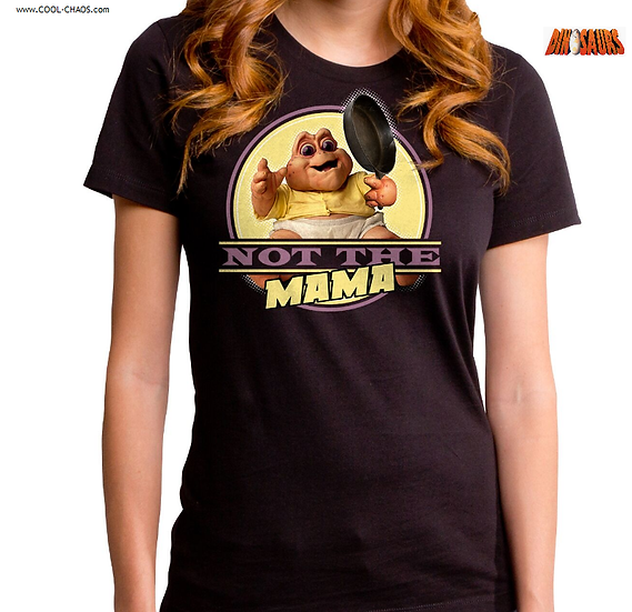 Dinosaurs TV Show T-Shirt / Not the Mama Dinosaurs Juniors Tee