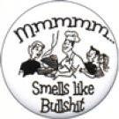 Gag Gift Button #18 Mmm BS!
