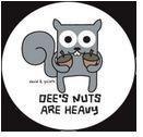 Squirrel Nuts Button #1 Heavy Nuts!