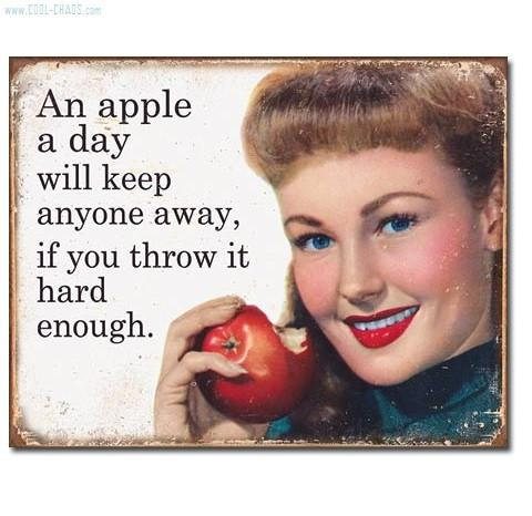 Apple a Day will keep anyone away Sign