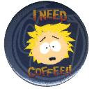 South Park I need Coffee Button