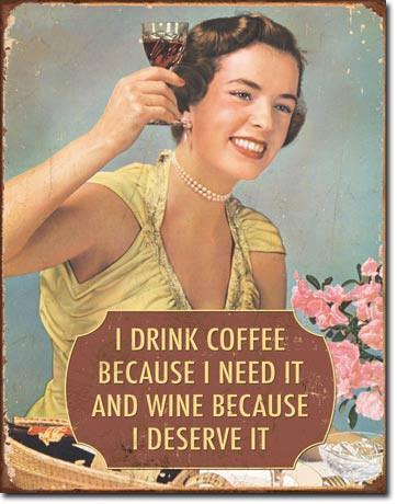 Vintage Lady Drink Coffee Deserve Wine Tin Sign