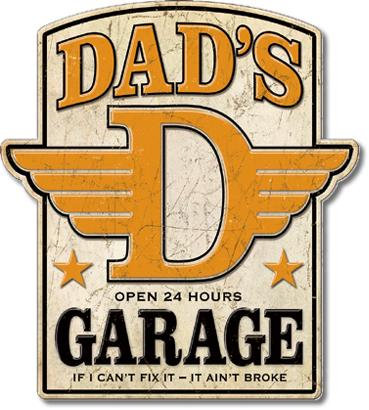 If I can't fix it, It ain't broke DAD'S GARAGE TIN SIGN
