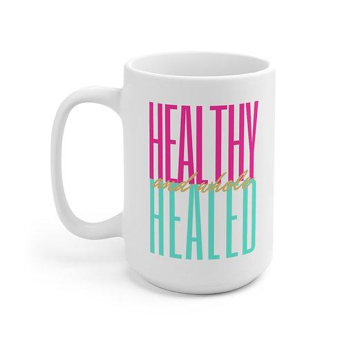 Healthy, Healed & Whole Mug
