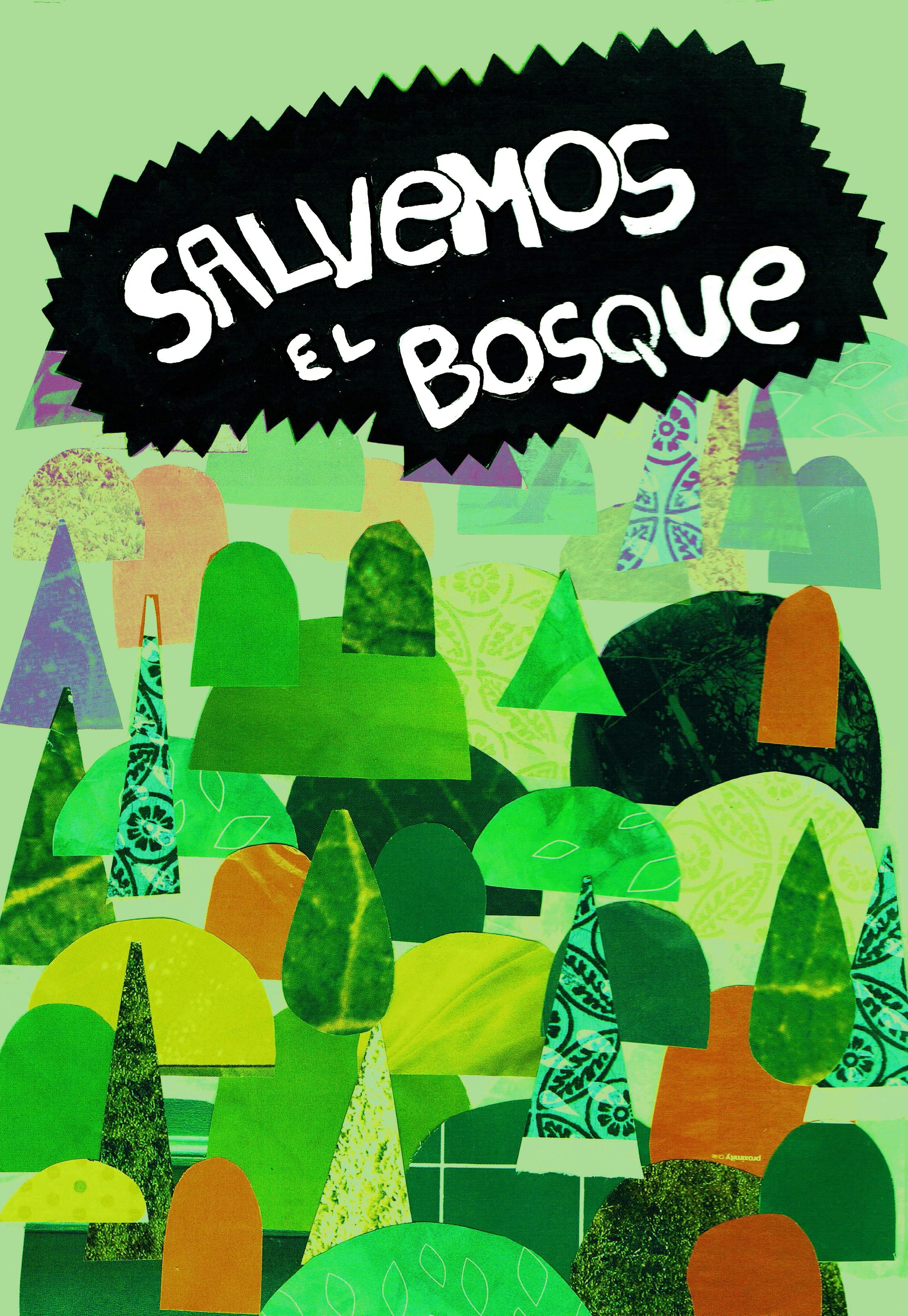 """""""Salvemos el Bosque"""""""