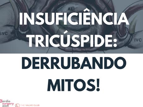 Insuficiência Tricúspide: a derrubada de mitos!