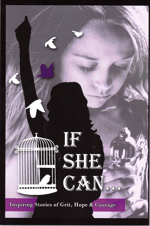 If She Can... Inspiring Stories of Grit, Hope and Courage