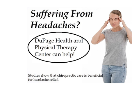 Headaches and Chiropractic with DuPage Health and Physical Therapy Center SC