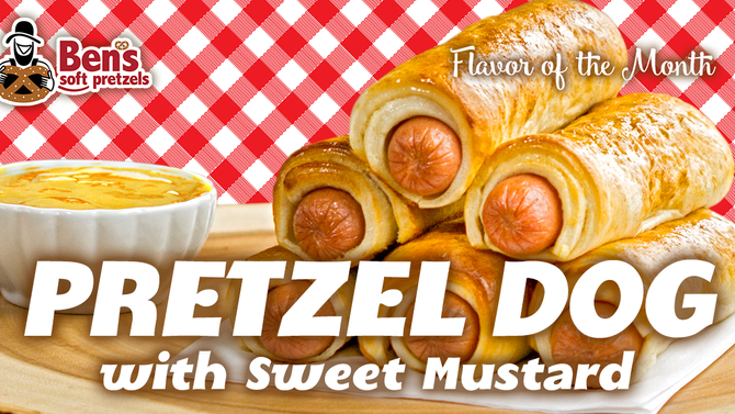 Ben's Pretzels Flavor of the Month is the Infamous Pretzel Dog with Sweet Mustard