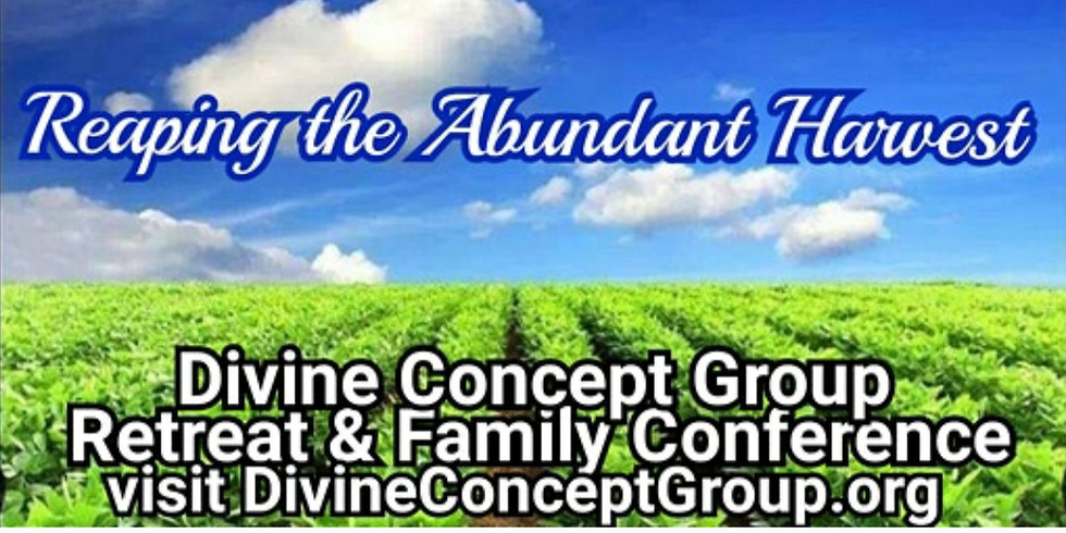 Divine Concept Group Retreat & Family Conference