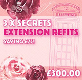 3 x Secrets Extensions Refits